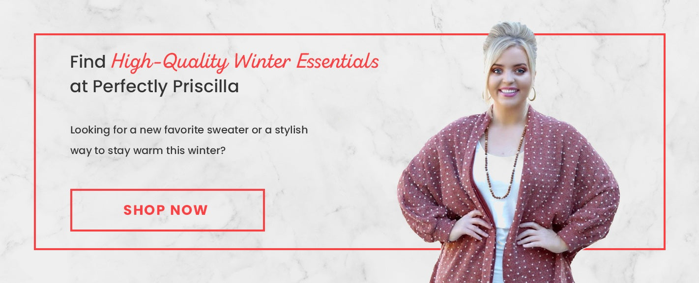 Find High-Quality Winter Essentials at Perfectly Priscilla