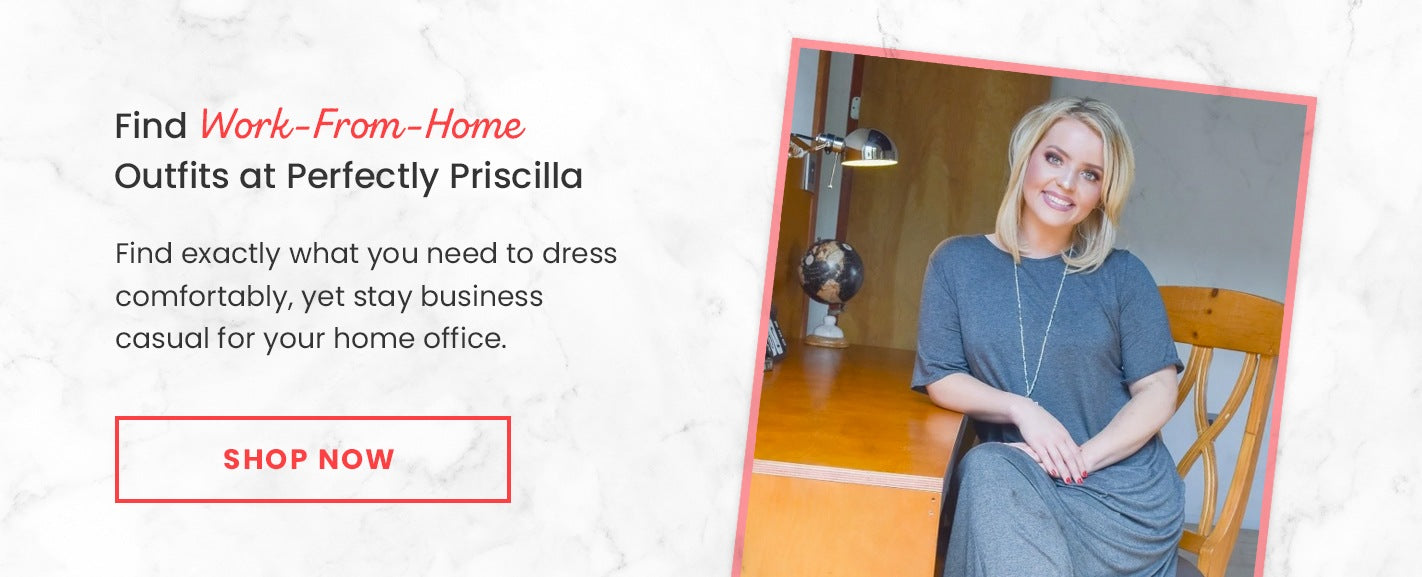 Find Work-From-Home Outfits at Perfectly Priscilla