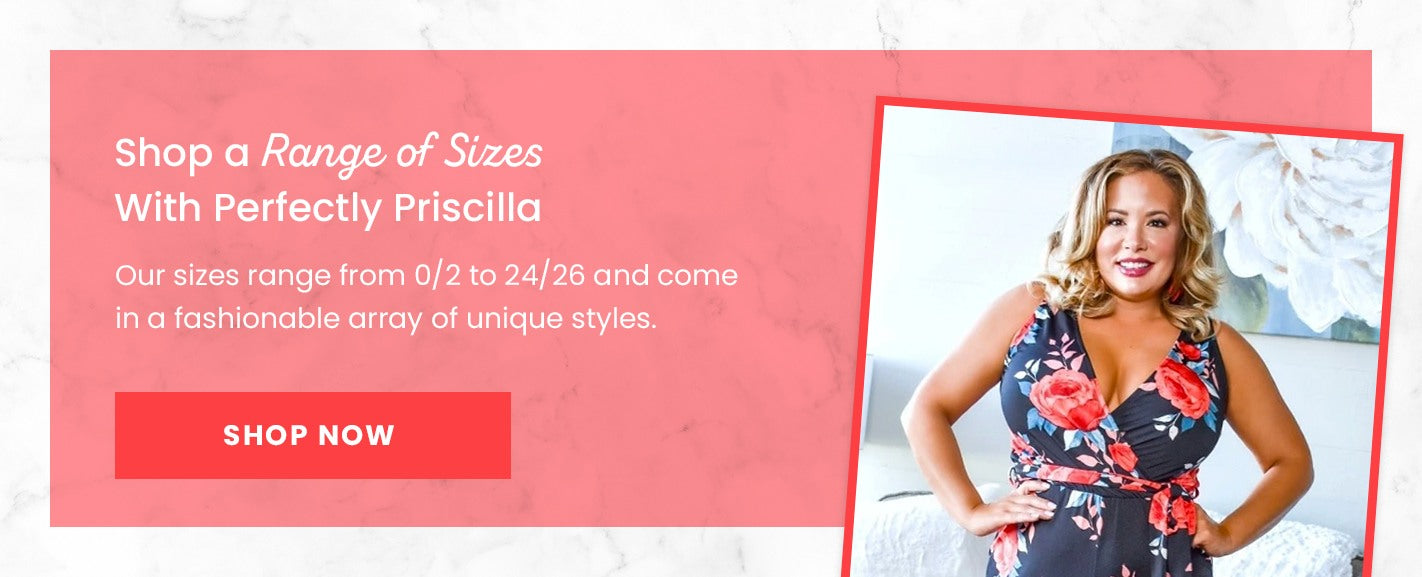 Shop a Range of Sizes With Perfectly Priscilla