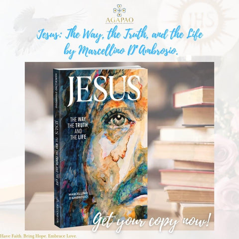 Jesus: The Way, the Truth, and the Life by Marcellino D'Ambrosio