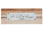 "3.25""H - Be Still and Know - Rustic Tabletop Plaque"