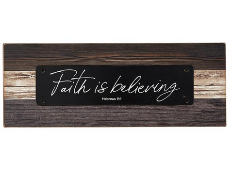 "3.25""H - Faith is Believing - Rustic Tabletop Plaque"