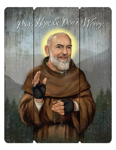 Pray, Hope and Don't Worry Wooden Pallet Sign with Padre Pio's Portrait