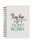 Pray, Hope and Don't Worry Journal
