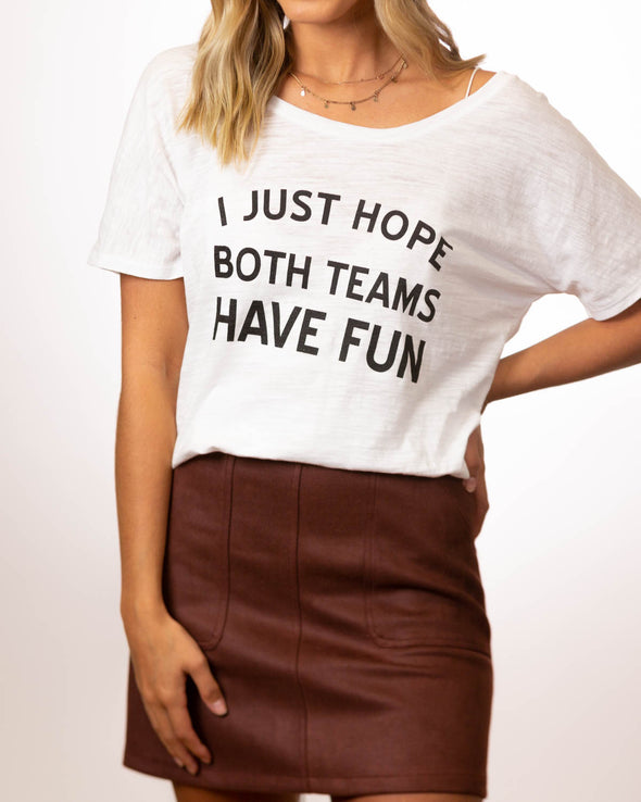 I Just Hope Both Teams Have Fun Slouchy Tee