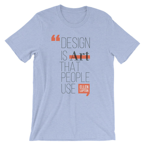 """Design Is Art That People Use"""