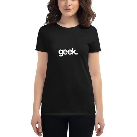 Geek Women's short sleeve t-shirt (8 color options)