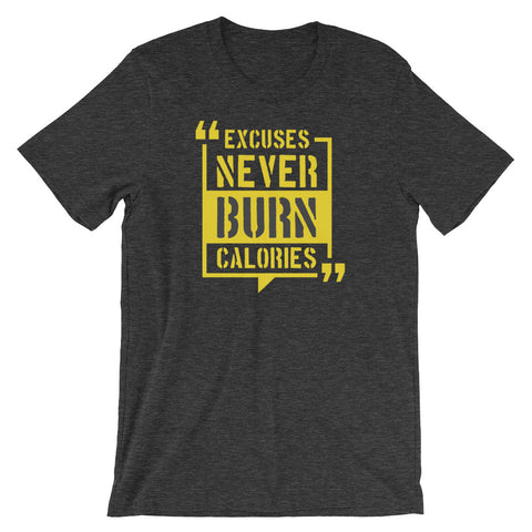 Excuses Never Burn Calories