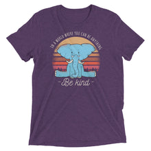 Load image into Gallery viewer, Be Nice Elephant Tri-Blend Tee