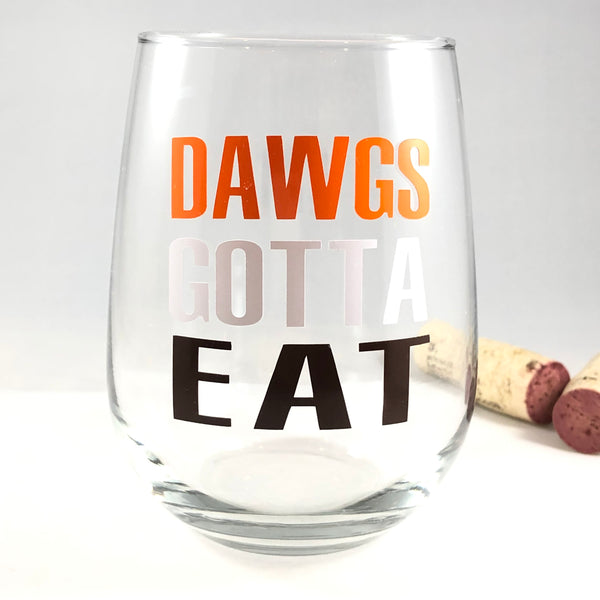 DAWGS GOTTA EAT WINE GLASS