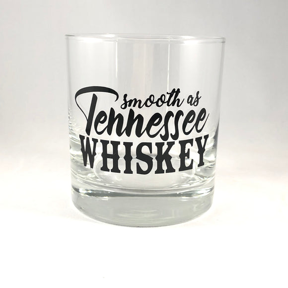 Smooth as Tennessee Whiskey Glass