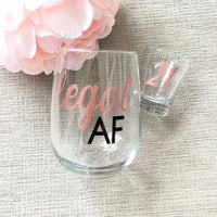 Legal AF 21st Birthday Wine Glass and Shot Glass Set