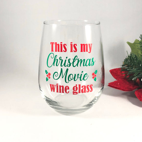 This is my Christmas Movie Wine Glass