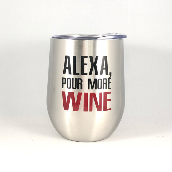 Funny Alexa Wine Glass/Alexa Pour More Wine