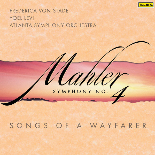 Mahler: Symphony No.4 & Song of a Wayfarer