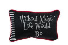 Pillow Without Music Life Would Bb