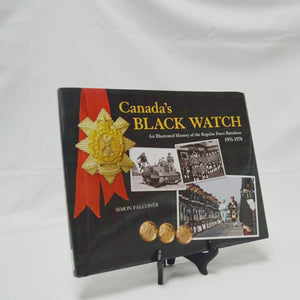 Canada's Black Watch: An Illustrated History of the Regular Force