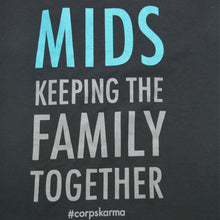 Load image into Gallery viewer, Mids: Keeping the Family Together Tee