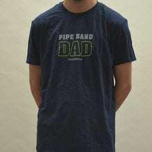 Load image into Gallery viewer, Pipe Band Dad Tee