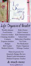 Load image into Gallery viewer, Life Organized Binder. 100 plus pages and step-by-step instructions. Take control and stop the chaos. One binder to manage your calendar, your time, meal planning, finances, medical, kids paperwork, and more.