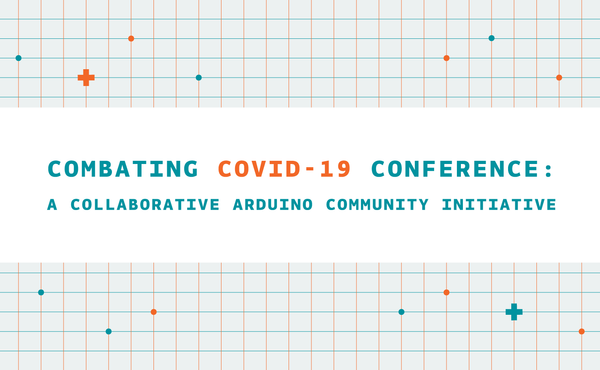 Together, let's make COVID-19 history – Arduino Conference Announcement