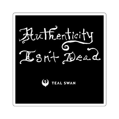 Authenticity Isn't Dead Quote - Square Stickers