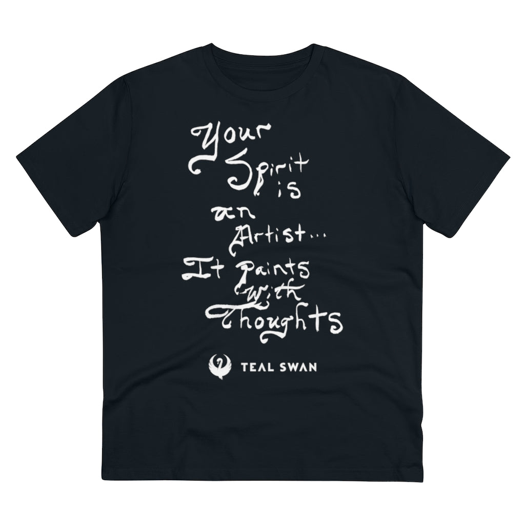 Spirit Is An Artist Quote - Organic T-shirt - Unisex