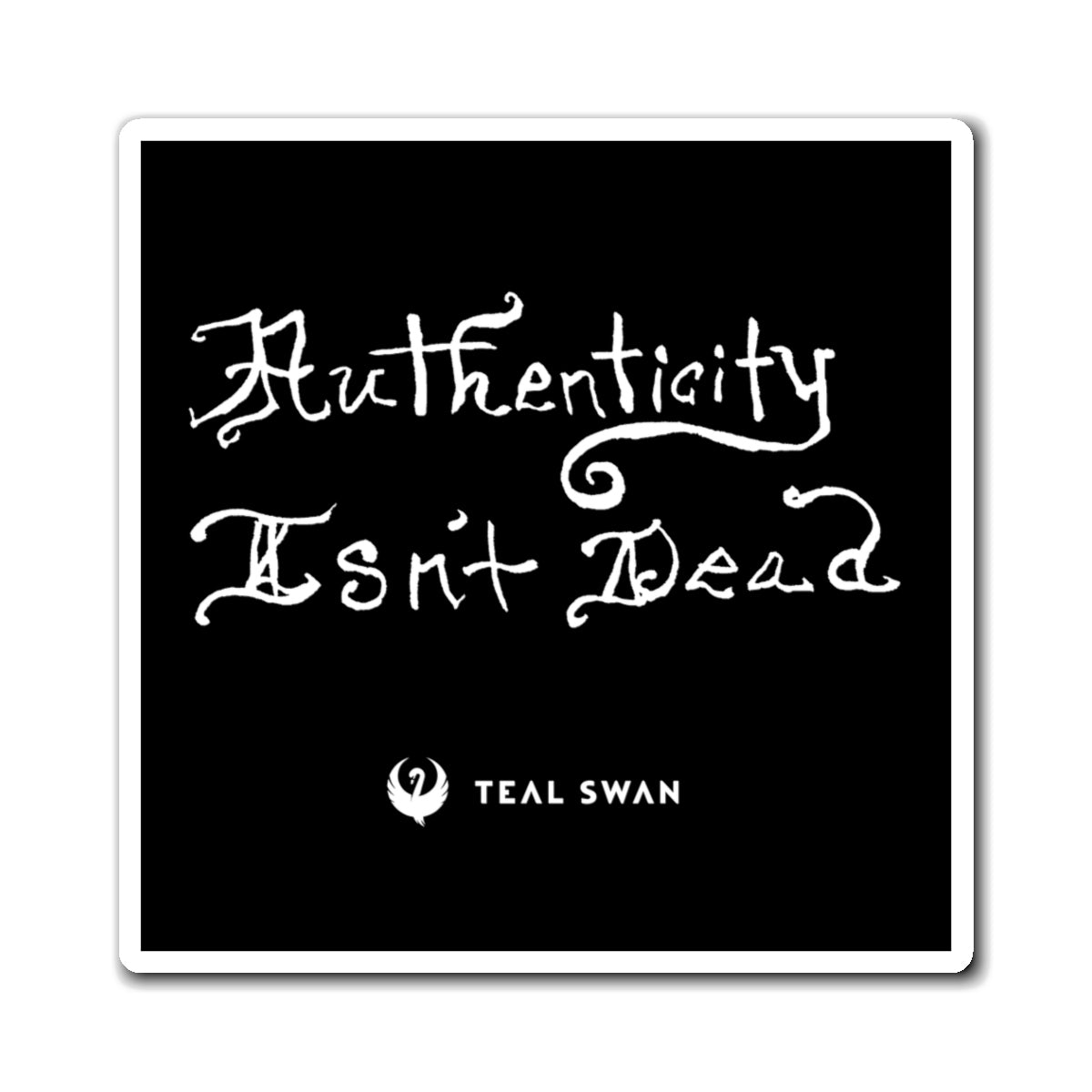 Authenticity Isn't Dead Quote - Magnets