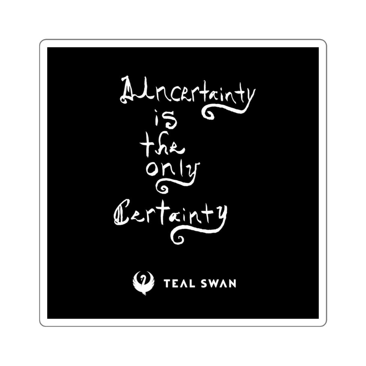 Uncertainty Quote - Square Stickers