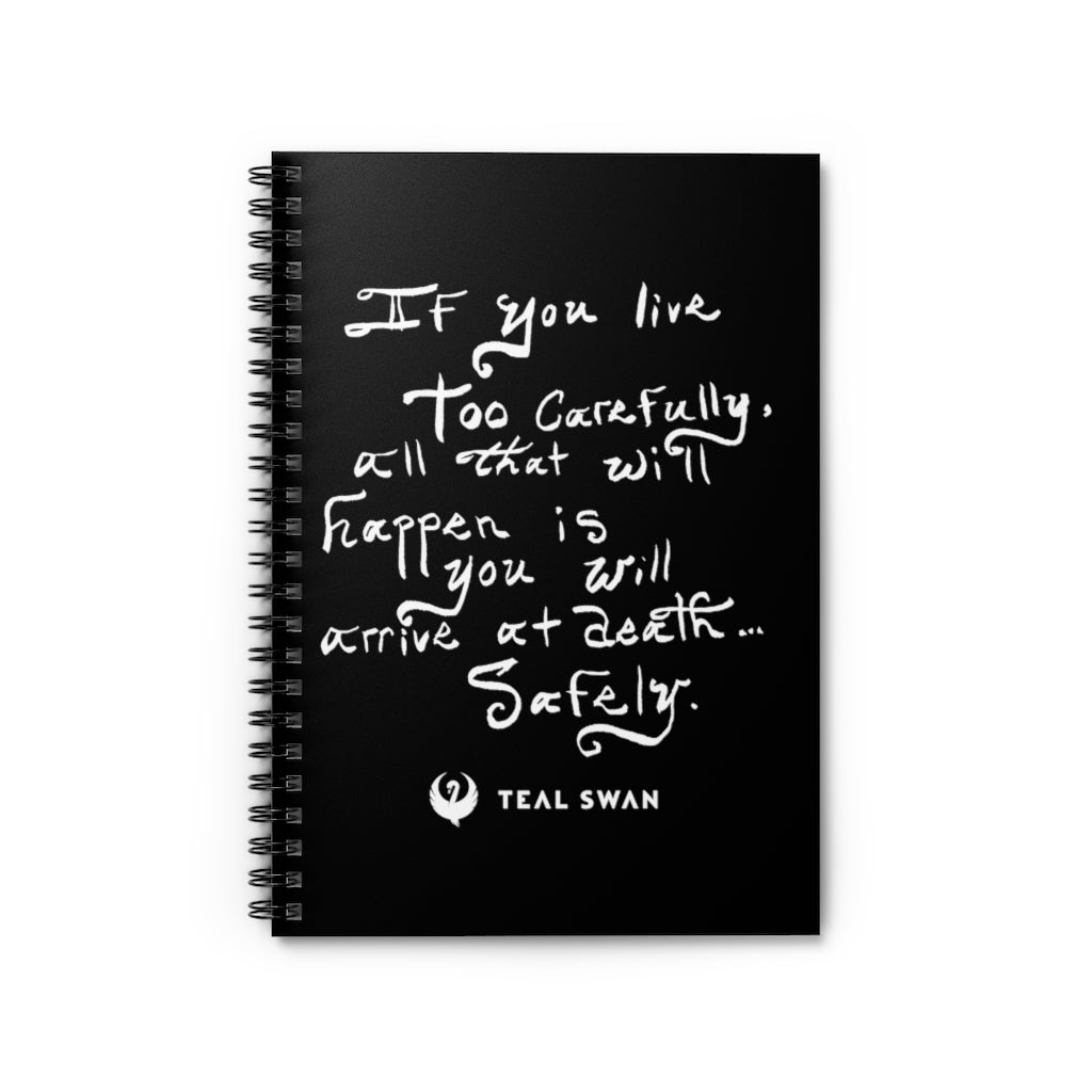 Live Life Too Carefully Quote - Spiral Notebook