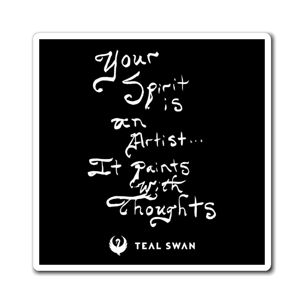 Spirit Is An Artist Quote - Magnets