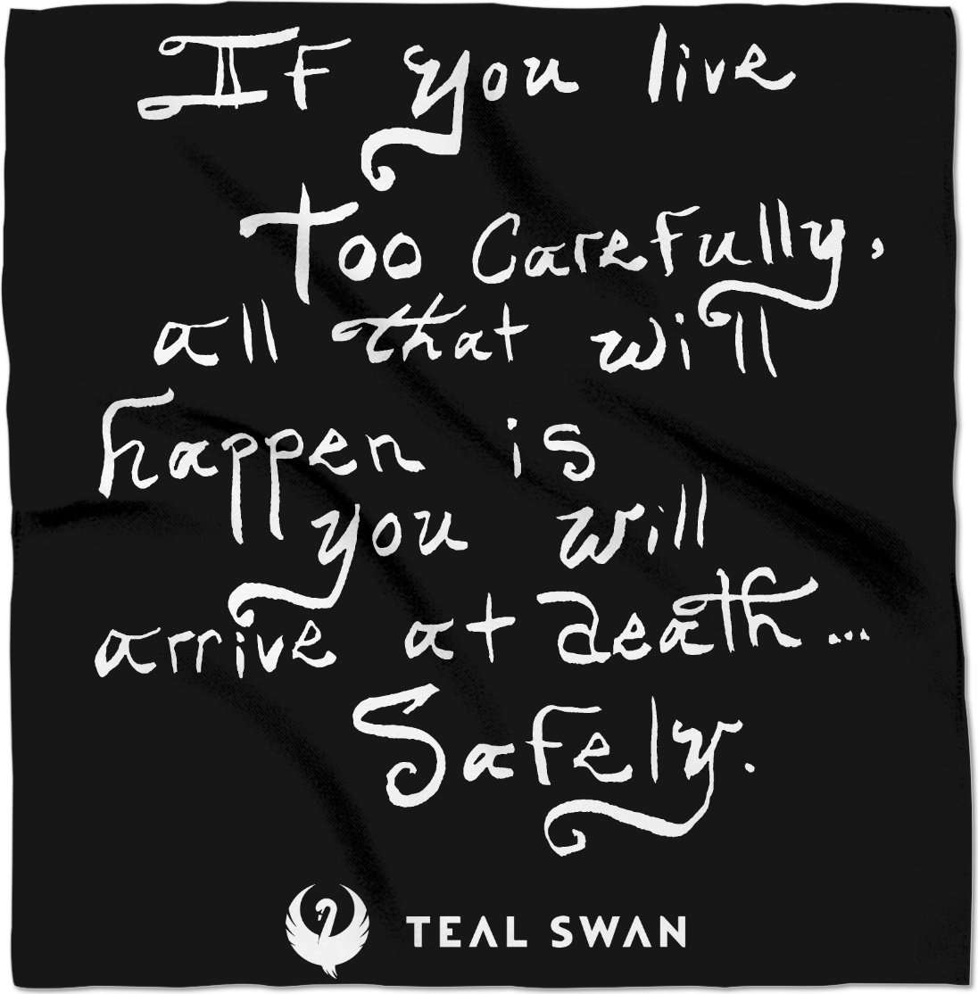 Live Too Carefully Quote - Bandana
