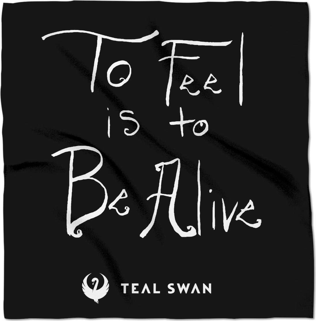 To Feel Is To Be Alive Quote - Bandana