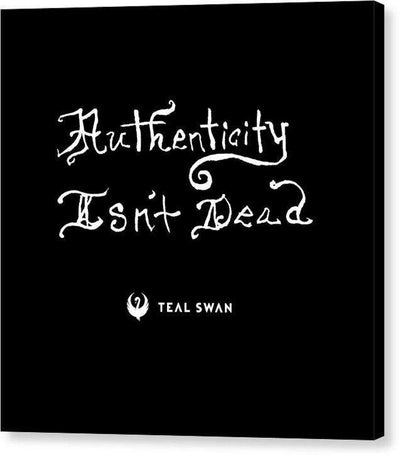 Authenticity Isn't Dead Quote - Canvas Print