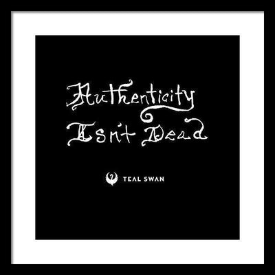 Authenticity Isn't Dead Quote - Framed Print