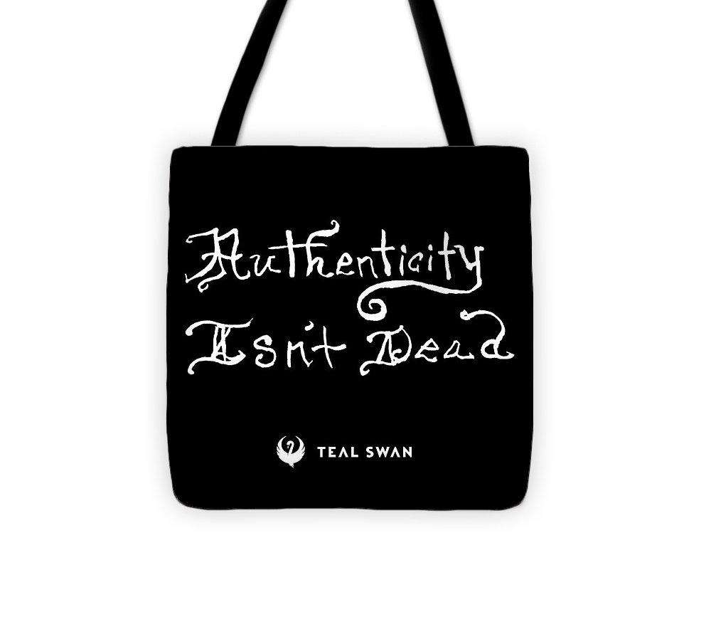 Authenticity Isn't Dead Quote - Tote Bag