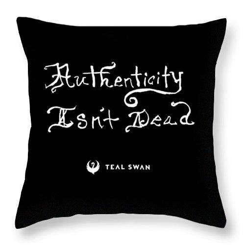 Authenticity Isn't Dead Quote - Throw Pillow