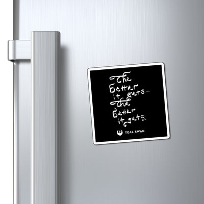 The Better It Gets Quote - Magnets