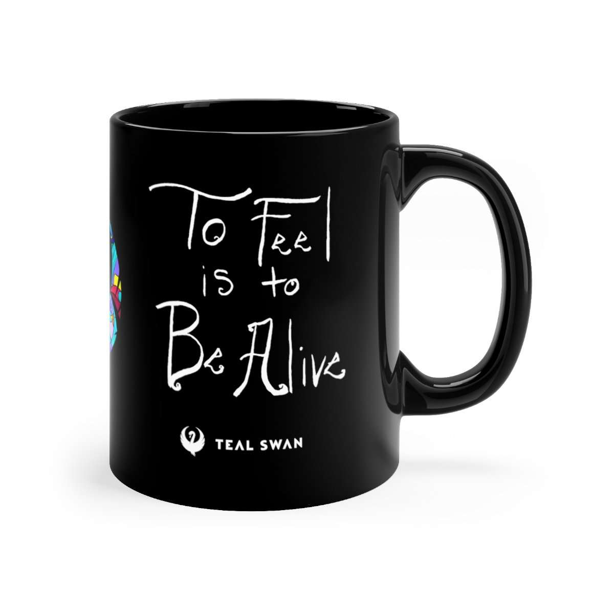 To Feel Is To Be Alive Quote - Black mug 11oz