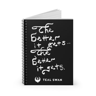 Better It Gets Quote - Spiral Notebook