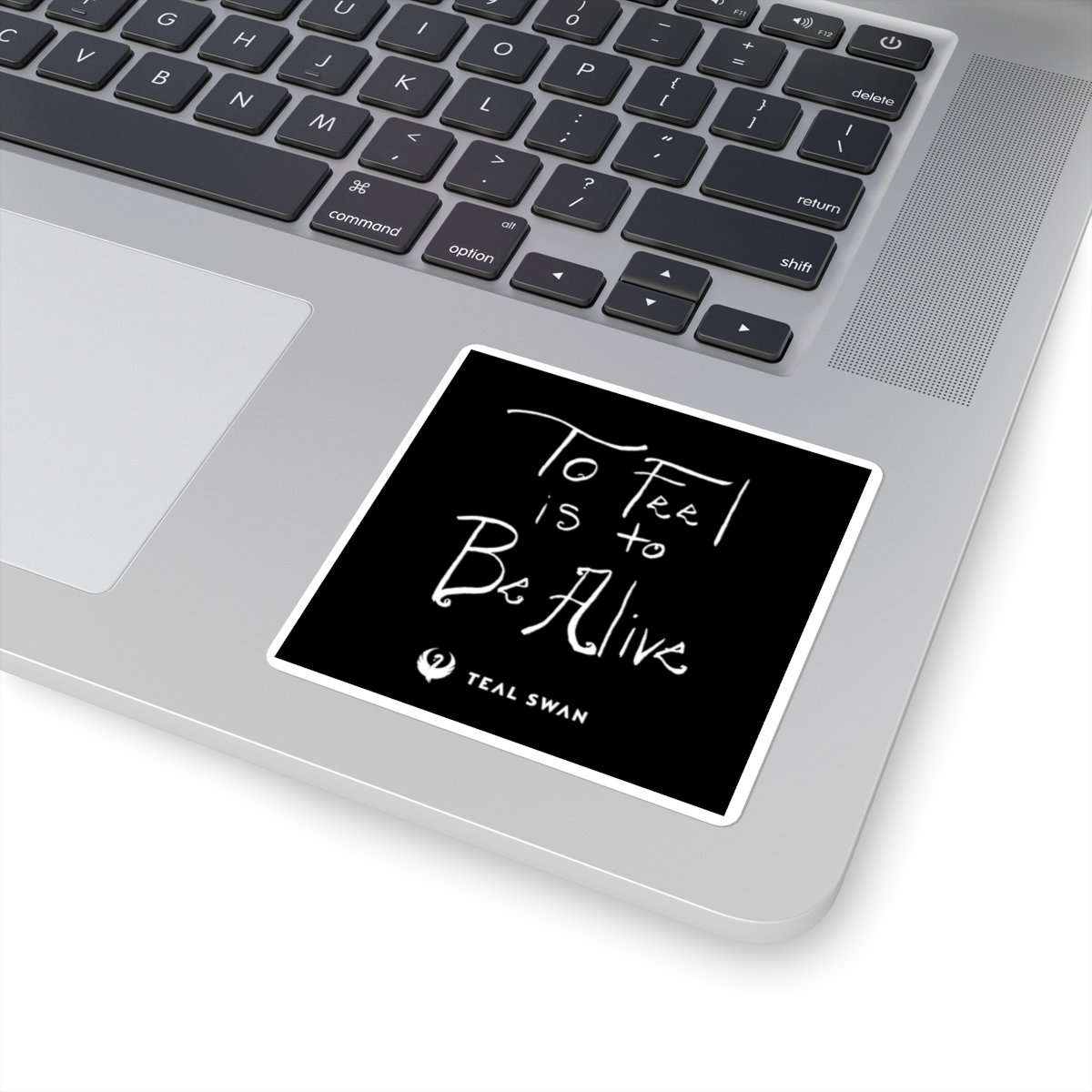 To Feel Is To Be Alive Quote - Square Stickers