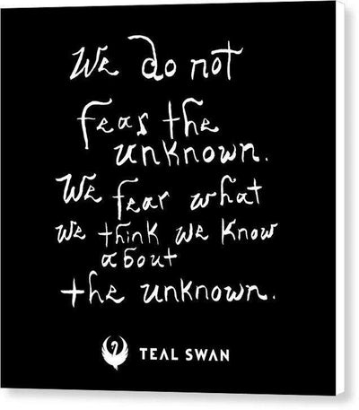 Fear The Unknown Quote - Canvas Print