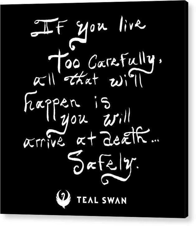 Live Too Carefully Quote - Acrylic Print