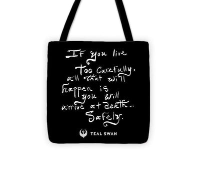 Live Too Carefully Quote - Tote Bag