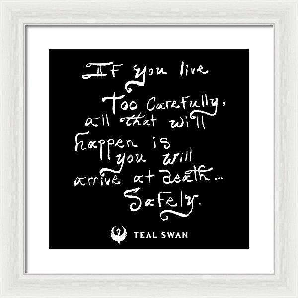Live Too Carefully Quote - Framed Print
