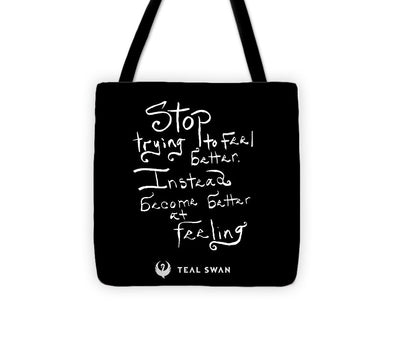 Stop Trying To Feel Better Quote - Tote Bag