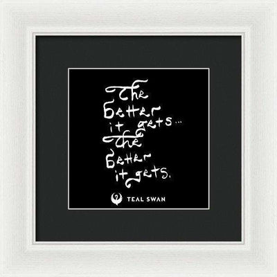 The Better It Gets Quote - Framed Print