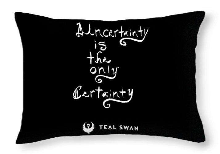 Uncertainty Quote - Throw Pillow