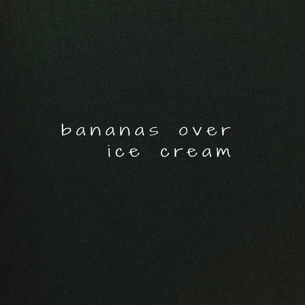 Banans over Ice Cream - Emerald Berlin