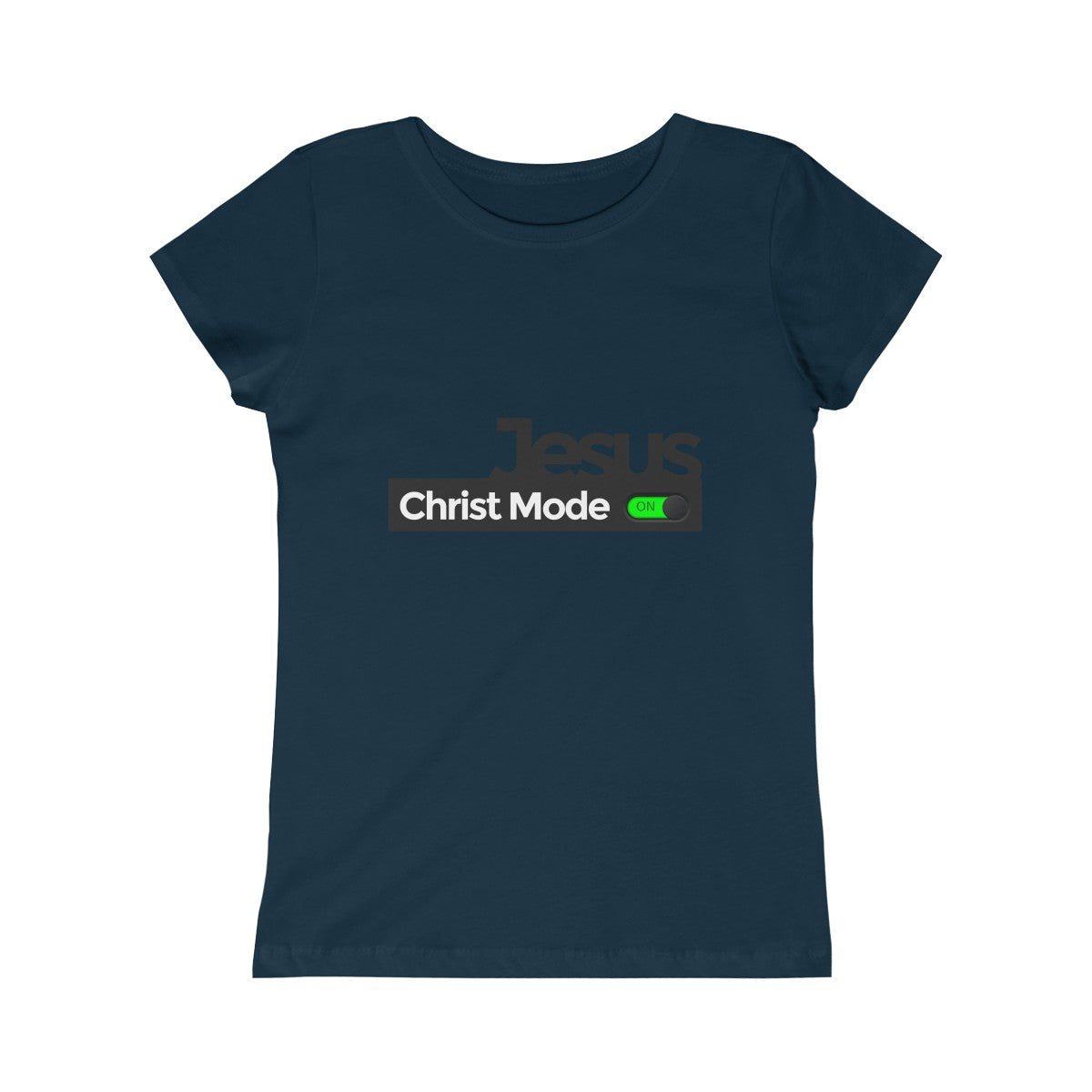 Jesus Christ Mode On - Girls Princess Tee